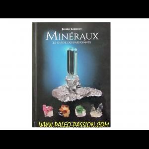 Minéraux – Le guide des Passionnés – Julien Lebocey